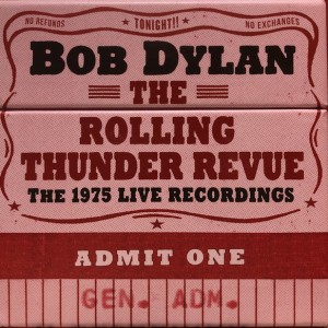 Bob Dylan - The Rolling Thunder Revue: The 1975 Live Recordings