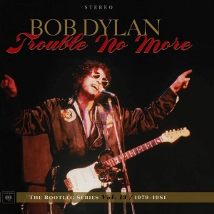 The Bootleg Series Vol. 13: Trouble No More 1979-1981